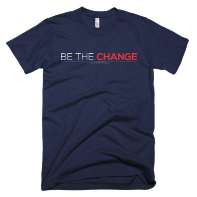 Be The Change – teamRIPPED 2016 Focus Tee